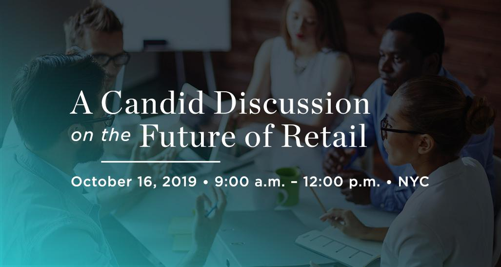 A Candid Discussion on the Future of Retail